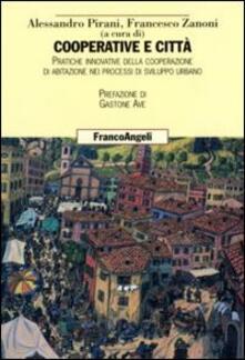 Cooperative e città. Pratiche innovative della cooperazione di abitazione nei processi di sviluppo urbano - copertina