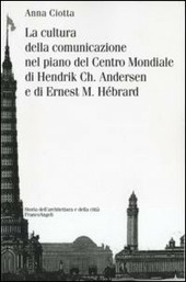 La cultura della comunicazione nel piano del centro mondiale di Hendrik Ch. Andersen e di Ernest M. H brard