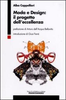 Moda e design: il progetto dell'eccellenza - Alba Cappellieri - copertina