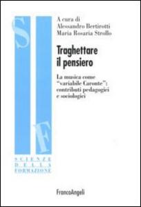 Libro Traghettare il pensiero. La musica come «variabile Caronte»: contributi pedagogici e sociologici