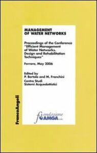 Foto Cover di Management of water networks. Proceedings of the Conference «Efficient Management of Water Networks. Design and Rehabilitation Tech-niques». Ferrara, May 2006, Libro di  edito da Franco Angeli