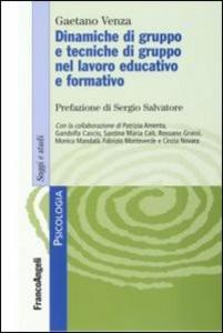 Libro Dinamiche di gruppo e tecniche di gruppo nel lavoro educativo e formativo Gaetano Venza