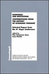 Economics and institutions. Contributions from the history of economic thought. Selected Papers from the 8th Aispe Conference