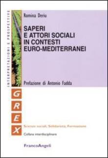 Saperi e attori sociali in contesti euro-mediterranei - Romina Deriu - copertina