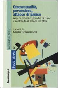 Libro Omosessualità, perversione, attacco di panico. Aspetti teorici e tecniche di cura: il contributo di Franco De Masi