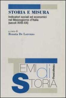 Storia e misura. Indicatori sociali ed economici nel Mezzogiorno d'Italia (secoli XVIII-XX) - copertina