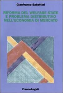 Libro Riforma del welfare state e problema distributivo nell'economia di mercato Gianfranco Sabattini