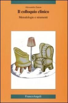 Il colloquio clinico. Metodologie e strumenti - Alessandra Zanon - copertina