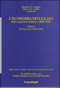 Libro L' economia divulgata. Stili e percorsi italiani (1840-1922). Vol. 1: Manuali e trattati.
