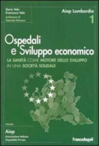 Ospedali e sviluppo economico. Ricerca sull'impatto economico del sistema sanitario della Lombardia