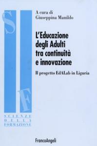 Libro L' educazione degli adulti tra continuità e innovazione. Il progetto EdALab in Liguria