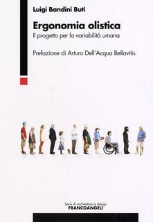 Ergonomia olistica. Il progetto per la variabilità umana - Luigi Bandini Buti - copertina