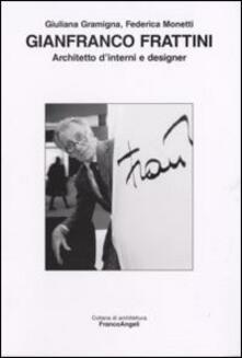 Gianfranco Frattini. Architetto d'interni e designer - Giuliana Gramigna,Federica Monetti - copertina