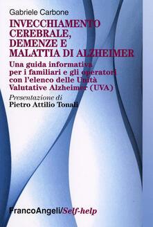 Grandtoureventi.it Invecchiamento cerebrale, demenze e malattia di Alzheimer. Una guida informativa per i familiari e gli operatori Image