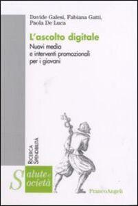 Libro L' ascolto digitale. Nuovi media e interventi promozionali per i giovani Davide Galesi , Fabiana Gatti , Paola De Luca