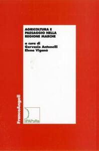 Foto Cover di Agricoltura e paesaggio nella Regione Marche, Libro di  edito da Franco Angeli