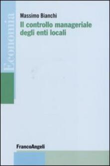 Il controllo manageriale degli enti locali - Massimo Bianchi - copertina