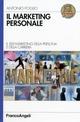 Il marketing personale. Il self-marketing della persona e della carriera