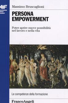 Persona empowerment. Poter aprire nuove possibilità nel lavoro e nella vita - Massimo Bruscaglioni - copertina