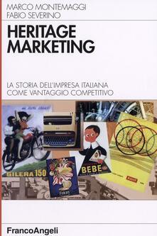 Heritage marketing. La storia dell'impresa italiana come vantaggio competitivo - Marco Montemaggi,Fabio Severino - copertina