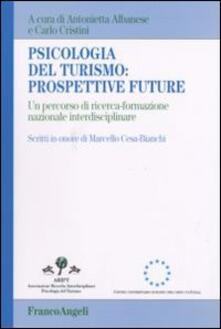 Camfeed.it Psicologia del turismo: prospettive future. Un percorso di ricerca-formazione nazionale interdisciplinare. Scritti in onore di Marcello Cesa-Bianchi Image