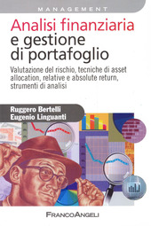 Analisi finanziaria e gestione di portafoglio. Valutazione del rischio, tecniche di asset allocation, relative e absolute return, strumenti di analisi