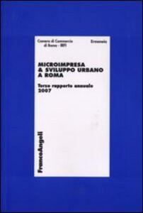 Libro Microimpresa e sviluppo urbano a Roma. Terzo Rapporto Annuale 2007