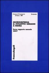 Microimpresa e sviluppo urbano a Roma. Terzo Rapporto Annuale 2007