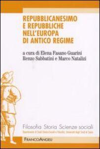 Libro Repubblicanesimo e repubbliche nell'Europa di antico regime