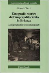 Etnografia storica dell'imprenditorialita in Brianza. Antropologia di un'economia regionale