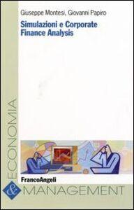 Libro Simulazioni e corporate finance analysis Giuseppe Montesi , Giovanni Papiro