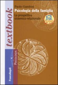 Psicologia della famiglia. La prospettiva sistemico-relazionale - Paolo Gambini - copertina