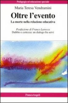 Oltre l'evento. La morte nella relazione educativa - M. Teresa Vendramini - copertina