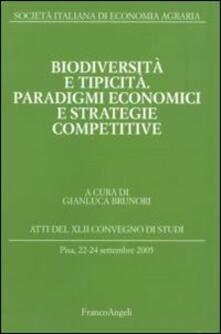 Biodiversità e tipicità. Paradigmi economici e strategie competitive. Atti del Convegno di studi (Pisa, 22-24 settembre 2005) - copertina