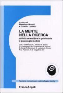 Foto Cover di La mente nella ricerca. Attività scientifica in psichiatria e psicologia medica, Libro di  edito da Franco Angeli