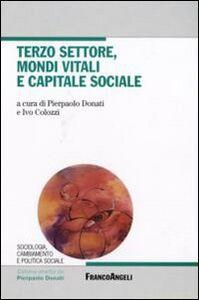 Foto Cover di Terzo settore, mondi vitali e capitale sociale, Libro di  edito da Franco Angeli
