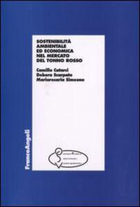 Foto Cover di Sostenibilità ambientale ed economia nel mercato del tonno rosso, Libro di AA.VV edito da Franco Angeli