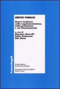 Libro Servizi pubblici. Nuove tendenze nella regolamentazione, nella produzione e nel finanziamento