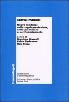 Servizi pubblici. Nuove tendenze nella regolamentazione, nella produzione e nel finanziamento - copertina