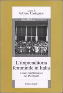 Libro L' imprenditoria femminile in Italia. Il caso emblematico del Piemonte