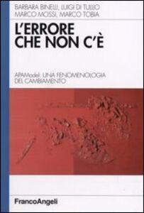 Foto Cover di L' errore che non c'è. APAModel: una fenomenologia del cambiamento, Libro di  edito da Franco Angeli