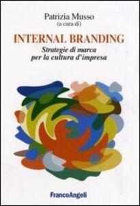 Foto Cover di Internal branding. Strategie di marca per la cultura d'impresa, Libro di  edito da Franco Angeli