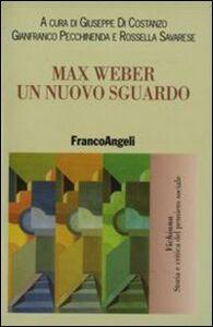 Libro Max Weber. Un nuovo sguardo