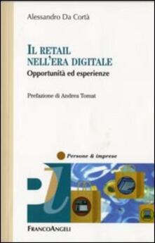 Il retail nell'era digitale. Opportunità ed esperienze