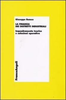La finanza dei distretti industriali. Inquadramento teorico e soluzioni operative - Giuseppe Romeo - copertina