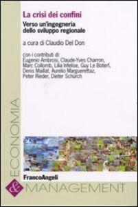 Libro La crisi dei confini. Verso un'ingegneria dello sviluppo regionale