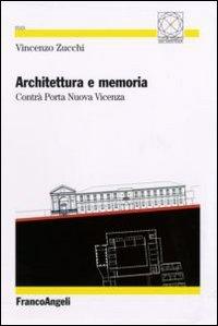 Architettura e memoria. Contrà Porta Nuova Vicenza