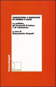 Agricoltura e paesaggio in Umbria e Lazio. Le politiche, gli strumenti di lettura e di valutazione - copertina