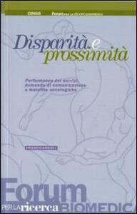 Disparità e prossimità. Performance dei servizi, domanda di comunicazione e malattie oncologiche