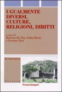 Libro Ugualmente diversi. Culture, religioni, diritti